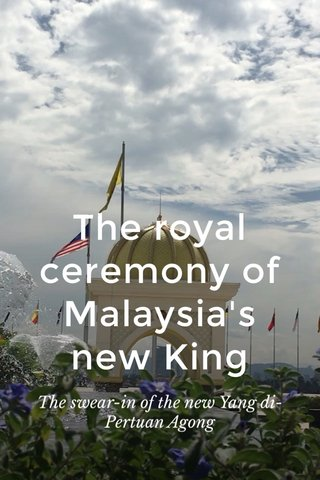 The royal ceremony of Malaysia's new King The swear-in of the new Yang di-Pertuan Agong