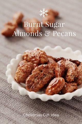 Burnt Sugar Almonds & Pecans Christmas Gift Idea