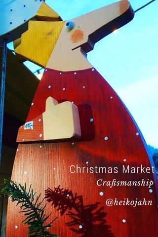 Christmas Market Craftsmanship @heikojahn
