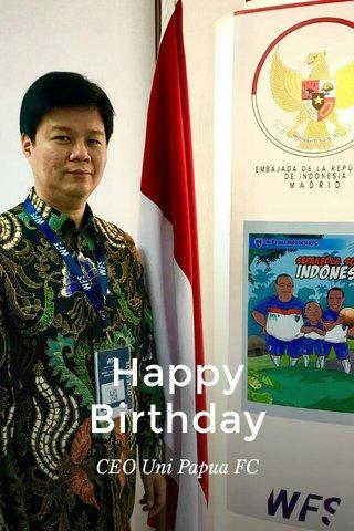 Happy Birthday CEO Uni Papua FC