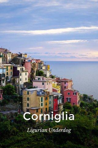 Corniglia Ligurian Underdog