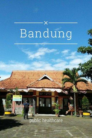 Bandung public healthcare