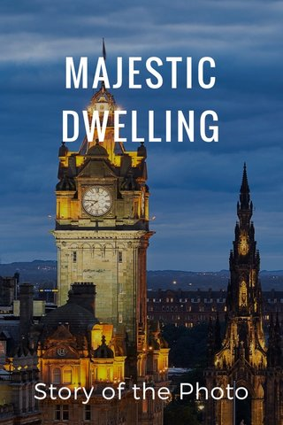 MAJESTIC DWELLING Story of the Photo