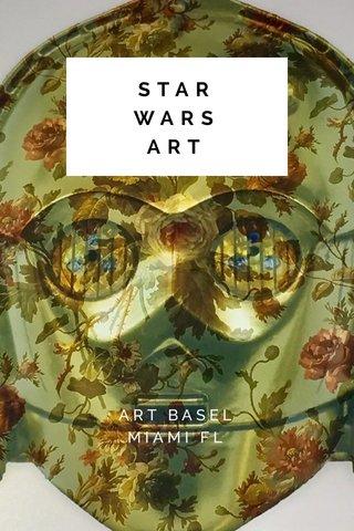 STAR WARS ART ART BASEL MIAMI FL