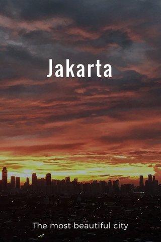 Jakarta The most beautiful city