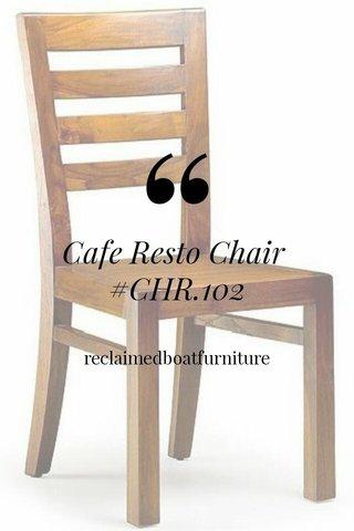 Cafe Resto Chair #CHR.102 reclaimedboatfurniture