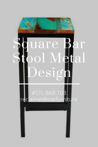 Square Bar Stool Metal Design #STL.BAR.103 reclaimedboatfurniture