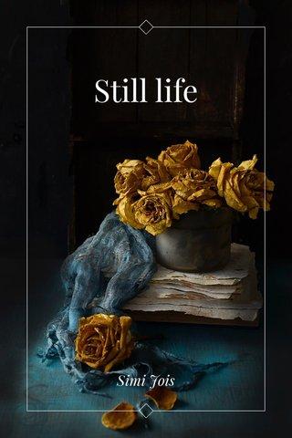 Still life Simi Jois