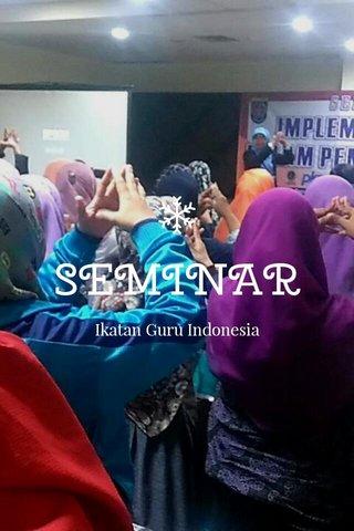 SEMINAR Ikatan Guru Indonesia