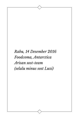 Rabu, 14 Desember 2016 Foodcoma, Antarctica Arisan sost-team (selalu minus sost Luzi)