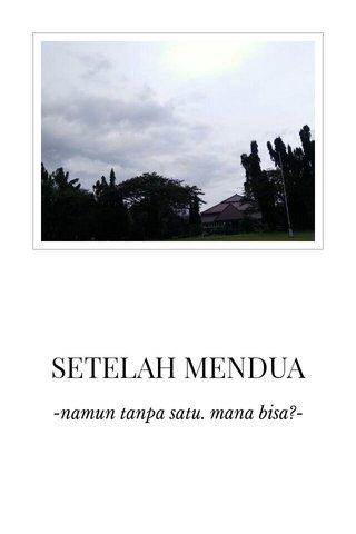SETELAH MENDUA