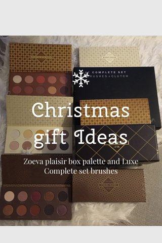 Christmas gift Ideas Zoeva plaisir box palette and Luxe Complete set brushes