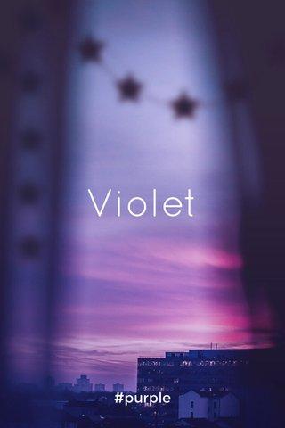 Violet #purple