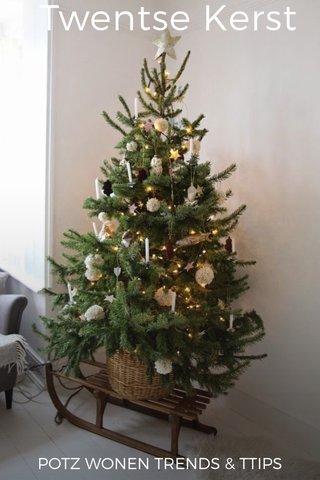 Twentse Kerst POTZ WONEN TRENDS & TTIPS