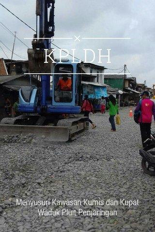 KPLDH Menyusuri Kawasan Kumis dan Kupat Waduk Pluit Penjaringan