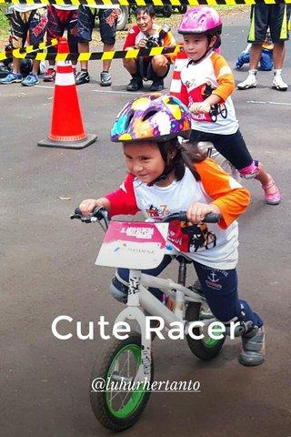 Cute Racer @luhurhertanto
