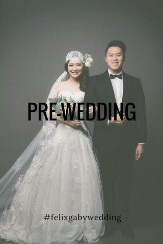 PRE-WEDDING #felixgabywedding
