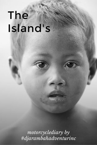 The Island's Boy motorcyclediary by #djarambahadventurinc