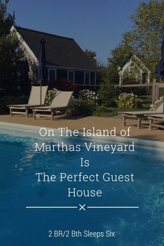 On The Island of Marthas Vineyard Is The Perfect Guest House 2 BR/2 Bth Sleeps Six