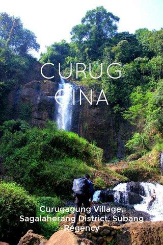 CURUG CINA Curugagung Village, Sagalaherang District, Subang Regency