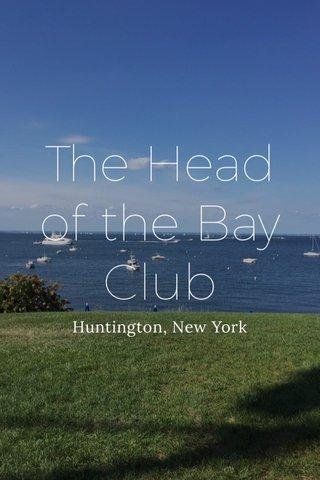 The Head of the Bay Club Huntington, New York
