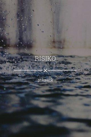 RISIKO atikawok