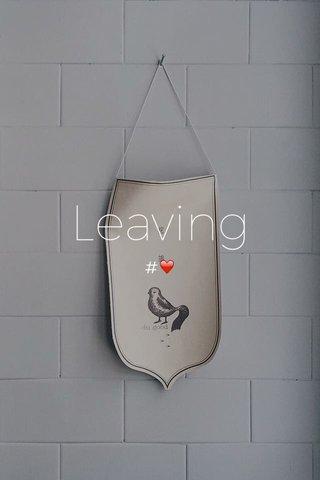 Leaving #❤️