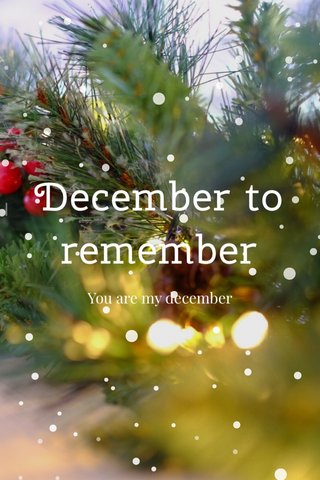 December to remember You are my december