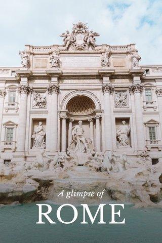 ROME A glimpse of