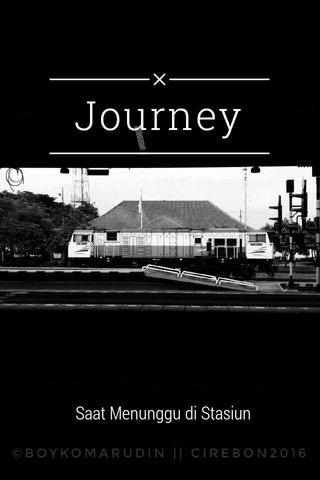 Journey Saat Menunggu di Stasiun