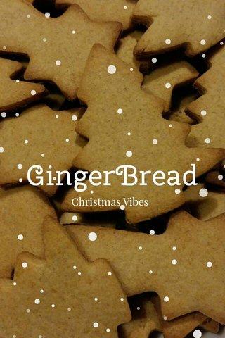 GingerBread Christmas Vibes