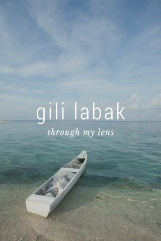 gili labak through my lens