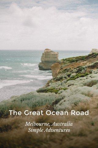 The Great Ocean Road Melbourne, Australia Simple Adventures