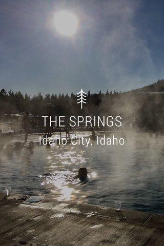 THE SPRINGS Idaho City, Idaho