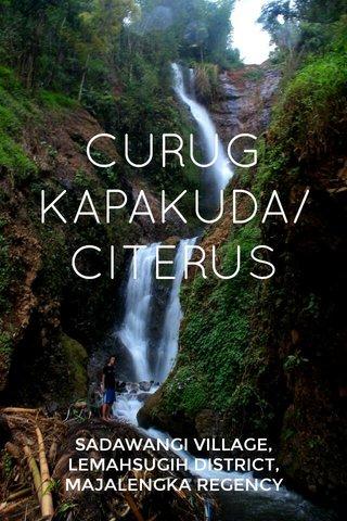 CURUG KAPAKUDA/CITERUS SADAWANGI VILLAGE, LEMAHSUGIH DISTRICT, MAJALENGKA REGENCY