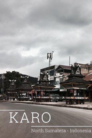 KARO North Sumatera - Indonesia