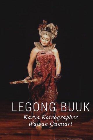 LEGONG BUUK Karya Koreographer Wawan Gumiart