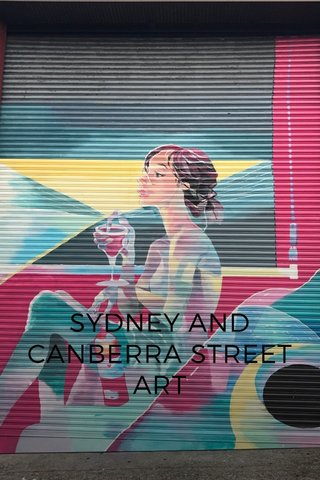 SYDNEY AND CANBERRA STREET ART