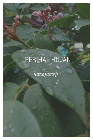 PERIHAL HUJAN nursifamrp_