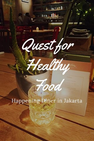 Quest for Healthy Food Happening Diner in Jakarta