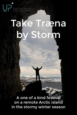 Take Træna by Storm A one of a kind festival on a remote Arctic island in the stormy winter season