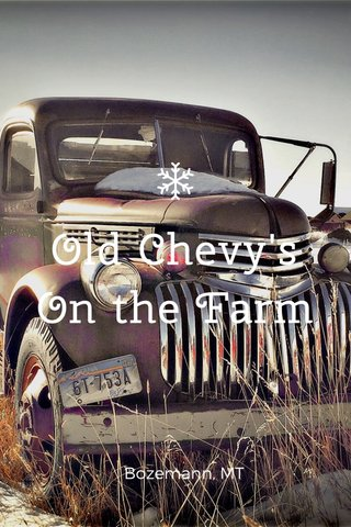 Old Chevy's On the Farm Bozemann, MT