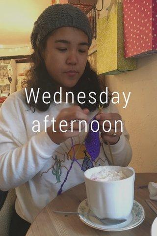 Wednesday afternoon