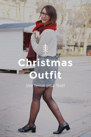 Christmas Outfit Une tenue pour Noël