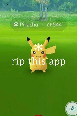 rip this app