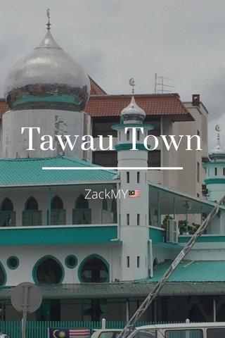 Tawau Town ZackMY🇲🇾