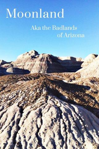 Moonland Aka the Badlands of Arizona