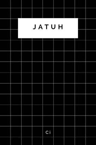 JATUH Ci