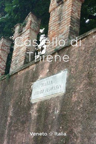 Castello di Thiene Veneto ☆ Italia