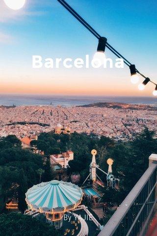 Barcelona By YAJIE